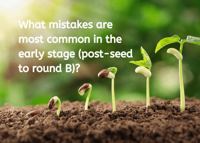 What mistakes are most common in the early stages of a startup (post-seed to round B)?